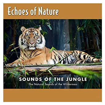 Sounds Of The Jungle by Echoes Of Nature on Amazon Music
