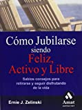 img - for COMO JUBILARSE SIENDO FELIZ, ACTIVO Y LIBRE (Spanish Edition) book / textbook / text book