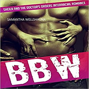 BBW: Sheila and the Doctor's Orders Audiobook