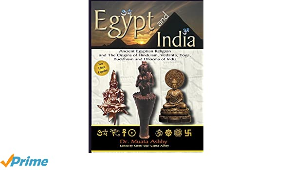 EGYPT AND INDIA: The African Origins of Yoga, Hinduism ...