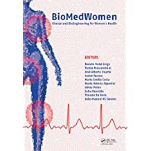 BioMedWomen: Proceedings of the International Conference on Clinical and BioEngineering for Women's Health (Porto, Portugal, 20-23 June, 2015) (English Edition)
