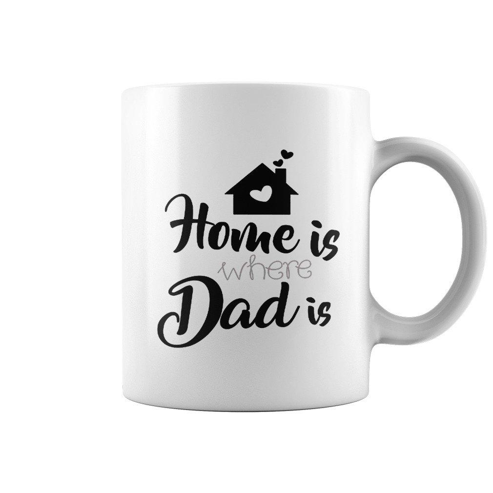HOME IS WHERE DAD IS MUG FUNNY COFFEE CUP COFFEE MUG , Day Drink Coffee Mug, Gift For Dad's Birthday, Father's Day Gift Gift For Dad' s Birthday Father' s Day Gift