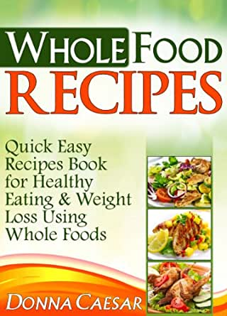 Whole foods recipes quick easy dinner recipes cookbook for heart kindle price 299 forumfinder Images