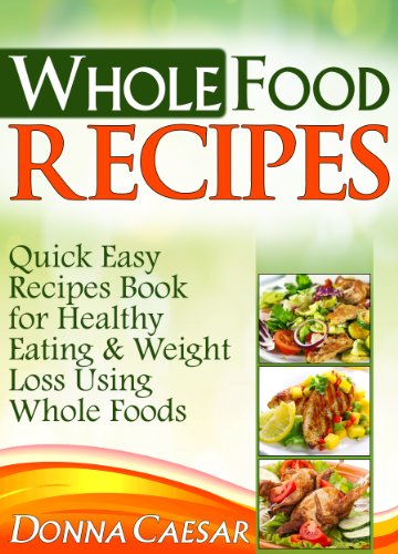 Whole foods recipes quick easy dinner recipes cookbook for whole foods recipes quick easy dinner recipes cookbook for heart healthy eating weight forumfinder Image collections