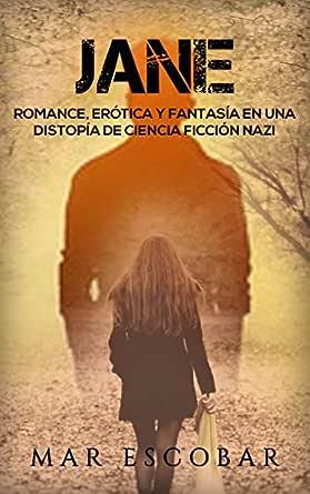 Jane: Romance, Erótica y Fantasía en una Distopía de Ciencia ...