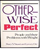 Otherwise Perfect, Mary S. Stuart and Lynnzy Orr, 0932194575