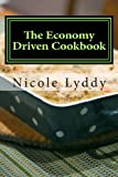 The Economy Driven Cookbook, Nicole Lyddy, 1489578943