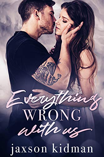 Everything Wrong With Us by Jaxson Kidman
