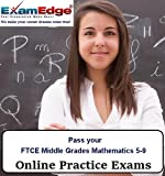 Pass your FTCE Middle Grades Mathematics 5-9 (5 Practice Tests)