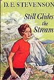 Still Glides the Stream, D. E. Stevenson, 003052086X