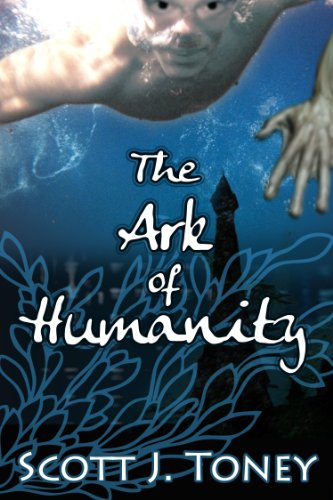 The Ark of Humanity by [Toney, Scott]