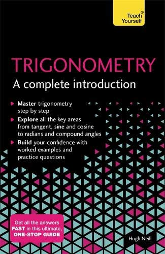 Trigonometry: A Complete Introduction (Teach Yourself)