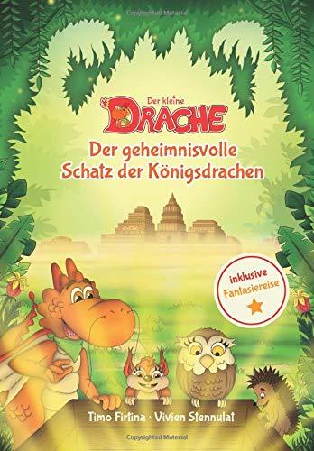 Der kleine Drache - Der geheimnisvolle Schatz der Königsdrachen (Drachenstark-Buchreihe)