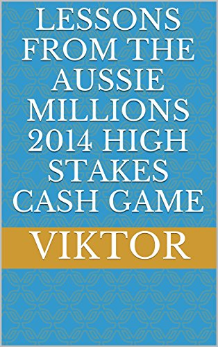 Lessons From the Aussie Millions 2014 High Stakes Cash Game Pdf