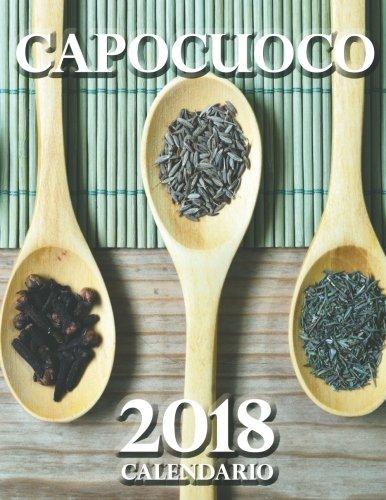Capocuoco 2018 Calendario (Edizione Italia) (Italian Edition)