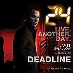 24: Deadline   James Swallow