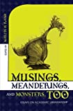 Musings, Meanderings, and Monsters, Too, Martin Raish, 0810847671
