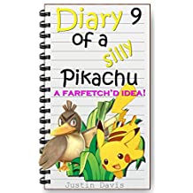 Pikachu's Farfetch'd Idea: Little Stories for Little Minds (Diary of a Silly Pikachu Book 9)