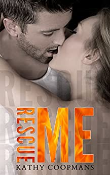 Rescue Me (Shelter Me Series Book 2) by [Coopmans, Kathy]
