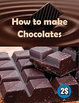 Amazon com: How to make chocolates: Easy steps for home made