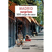 Madrid surprises: 500 coups de cœur (Guides surprises) (French Edition)