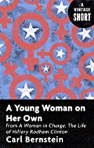 A YOUNG WOMAN ON HER OWN: FROM A WOMAN IN CHARGE (KINDLE SINGLE) (A VINTAGE SHORT)