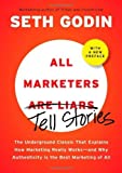img - for All Marketers are Liars (with a New Preface): The Underground Classic That Explains How Marketing Really Works--and Why Authen ticity Is the Best Marketing of All by Seth Godin (2009-11-12) book / textbook / text book