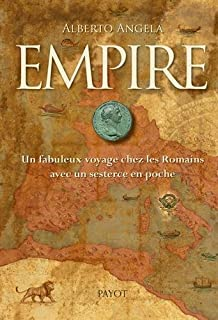 Empire : un fabuleux voyage chez les Romains avec un sesterce en poche, Angela, Alberto