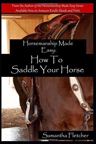 Horsemanship Made Easy: How to Saddle Your Horse