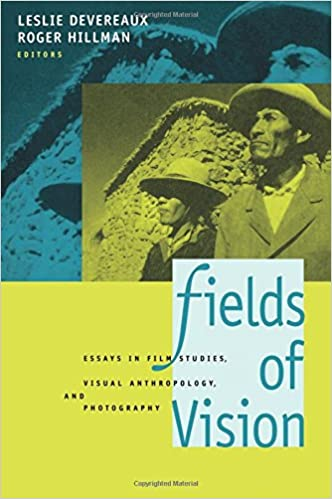 fields of vision essays in film studies visual anthropology and  fields of vision essays in film studies visual anthropology and photography leslie devereaux roger hillman 9780520085244 com books