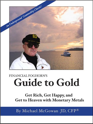 Financial Foghorn's Guide to Gold