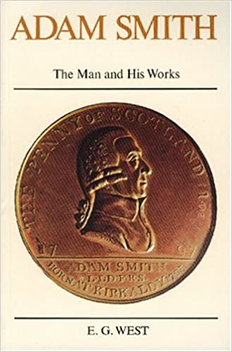 Book downloads til ipads Adam Smith: The Man and His Works PDF RTF DJVU by E. G. West