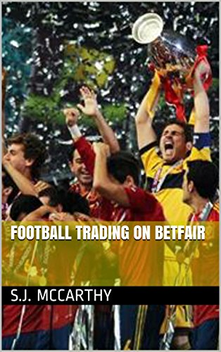 Football Trading On Betfair - Kindle edition by S J