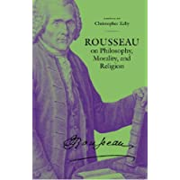 Rousseau on Philosophy, Morality, and Religion