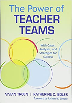 image for The Power of Teacher Teams: With Cases, Analyses, and Strategies for Success