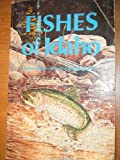 Fishes of Idaho, Simpson, James C. and Wallace, Richard L., 0893010847