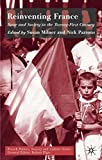 img - for Reinventing France: State and Society in the 21st Century (French Politics, Society and Culture) book / textbook / text book