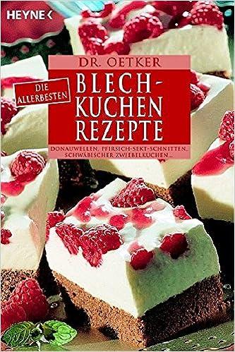 Die Allerbesten Blechkuchen Rezepte Amazon De Dr Oetker Bucher
