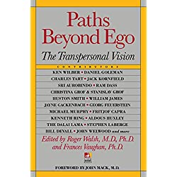 Paths Beyond Ego: The Transpersonal Vision (New Consciousness Reader)