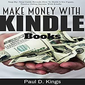 Make Money with Kindle Books Audiobook