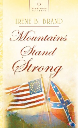 Mountains Stand Strong (Mountaineer Dreams Series, No. 1 / Heartsong Presents, No. 760)