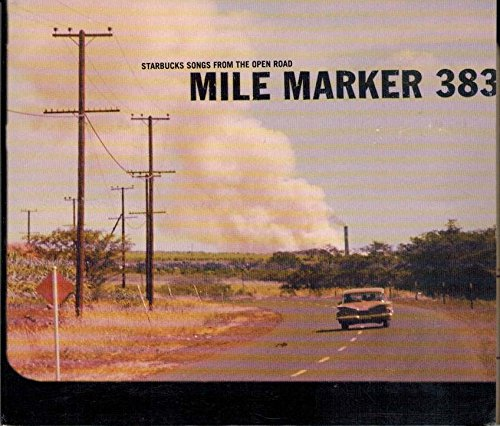 Mile Marker 383, Starbucks Songs From the Open Road by Universal Music