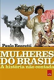 Mulheres do Brasil: A história não contada
