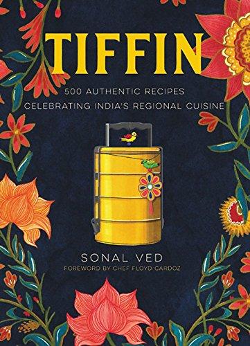 Tiffin: 500 Authentic Recipes Celebrating India's Regional Cuisine (Cookbook Manga)