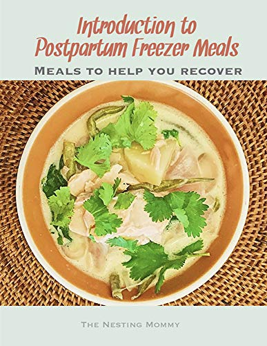 Postpartum Freezer Meals: Meals to Help You Recover (Best Postpartum Diet Plan)