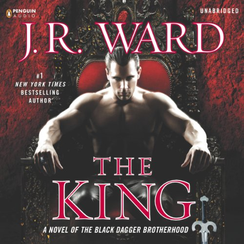 The King: A Novel of the Black Dagger Brotherhood, Book 12