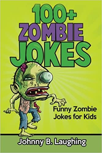 Zombie Jokes Funny Zombie Jokes For Kids Halloween Jokes Volume  Johnny B Laughing  Amazon Com Books