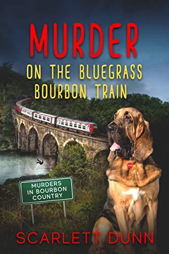 Murder on the Bluegrass Bourbon Train by [Dunn, Scarlett]