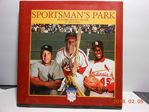(Sportsmans Park The Players, the Fans & the Game (2007 publication))