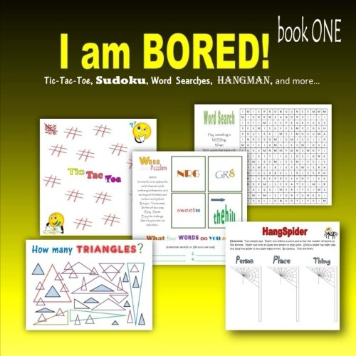 I am bored! book ONE: Tic-Tac-Toe, Sudoku, Word searches, Hangman, and more ebook